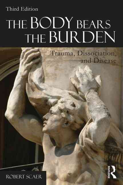 The Body Bears the Burden By Scaer, Robert
