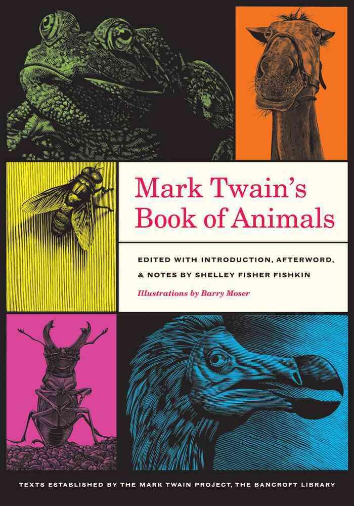 Mark Twain's Book of Animals By Twain, Mark/ Fishkin, Shelley Fisher (EDT)/ Moser, Barry (ILT)